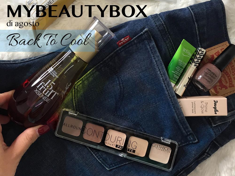 MyBeautyBox di agosto : Back To Cool. Haul & Prime Impressioni